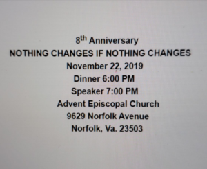 8th Anniversary NOTHING CHANGES IF NOTHING CHANGES @ Advent Episcopal Church | Norfolk | Virginia | United States